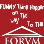 A Funny Thing Happened on the way to the Forum - Summer Musical